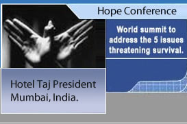 Hope 2010, World summit to address the 5 issues threatening survival. The Taj President Hotel, The Radio Club, The Cricket Club of India, Mumbai, India -- 15-17 Dec, 2010